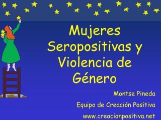 Mujeres Seropositivas y Violencia de G nero Montse Pineda Equipo de Creaci n Positiva creacionpositiva