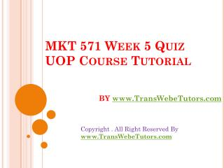 MKT 571 Week 5 Quiz UOP Course Tutorial