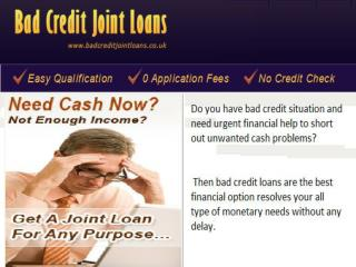 Bad Credit Joint Loans- Perfect Finanial Opiton For Bad Credit Borrwores