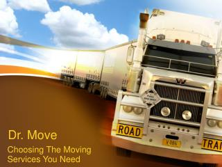 Choosing The Moving Services You Need - Dr. Move