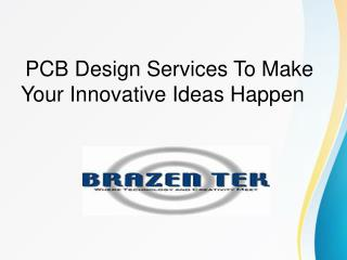 Precise PCB Design Services To Make Your Innovative Ideas Happen