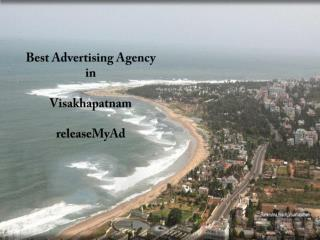 Mass Media Advertising Agency,releaseMyAd helps you advertise in Visakhapatnam at the lowest rates