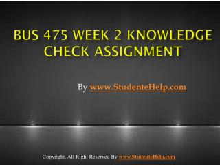 BUS 475 Week 2 Knowledge Check Assignment