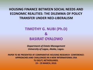 HOUSING FINANCE BETWEEN SOCIAL NEEDS AND ECONOMIC REALITIES: THE DILEMMA OF POLICY TRANSFER UNDER NEO-LIBERALISM