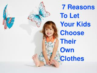 7 Reasons To Let Your Kids Choose Their Own Clothes