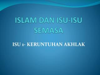 ISLAM DAN ISU-ISU SEMASA