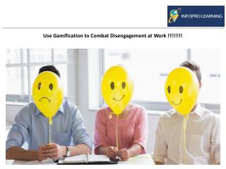 Use Gamification to Combat Disengagement at Work