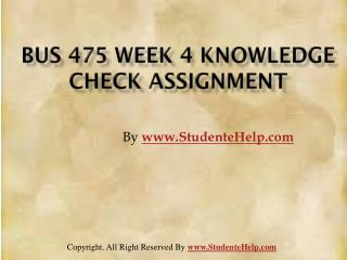 BUS 475 Week 4 Knowledge Check Assignment