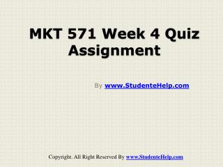 MKT 571 Week 4 Quiz Assignment