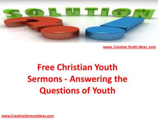 Free Christian Youth Sermons - Answering the Questions of Youth