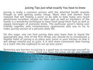 Juicing Tips Just what exactly You have to