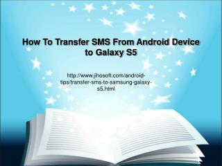 Ways to transfer SMS from Android device to Galaxy S5
