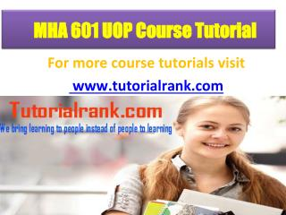 MHA 601 UOP Course Tutorial/TutorialRank