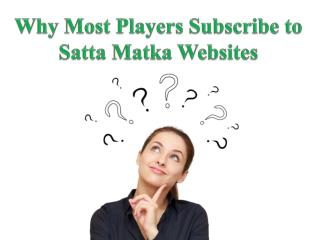 Why Most Players Subscribe to Satta Matka Websites