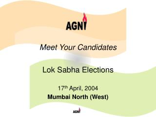 Meet Your Candidates  Lok Sabha Elections  17th April, 2004 Mumbai North West