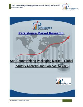 Anti-Counterfeiting Packaging Market - Global Industry Analysis and Forecast to 2020