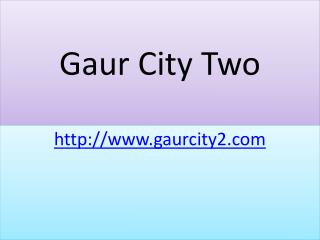 Gaur City Modern Township