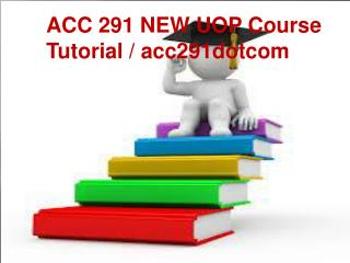 ACC 291 NEW UOP Course Tutorial / acc291dotcom