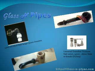 Glass N Pipes | Wholesale Glass Pipes