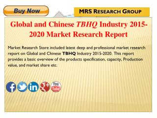 Global and Chinese TBHQ (CAS 1948-33-0) Industry 2015 : Market Analysis, Share, Analysis, Overview, Growth, Trends and O