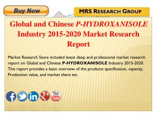 Global and Chinese P-Hydroxanisole (CAS 150-76-5) Industry 2015 : Market Analysis, Share, Analysis, Overview, Growth, Tr