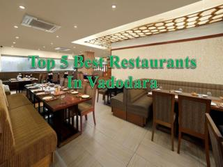 Top 5 Best Restaurants in Vadodara – Get Fees and Timing