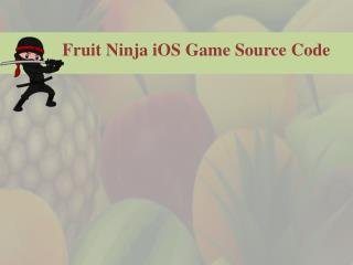 Fruit Ninja iOS Game Source Code