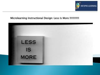 Microlearning Instructional Design: Less Is More