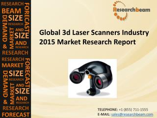 3d Laser Scanners Market (Industry) 2015- Gross margin, Application, capacity, Industry Trends
