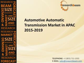Automotive Automatic Transmission in APAC Market (Industry) 2015-2019 – Challenge, Growth, Trends, Size, Share, Analysis