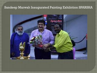 Sandeep Marwah Inaugurated Painting Exhibition SPARSHA