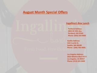 August Month Special Offers at Ingallina Box Lunch