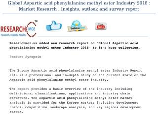 Global Aspartic acid phenylalanine methyl ester Industry 2015 Market Research Report