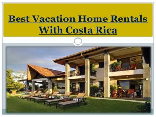 Best Vacation Home Rentals With Costa Rica