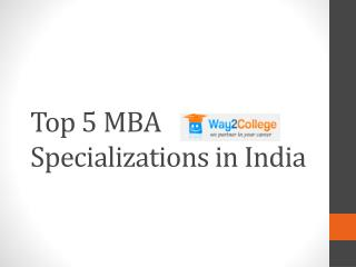 Top 5 mba specializations in india