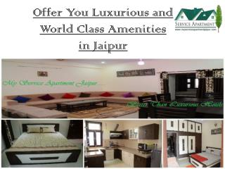 Offer You Luxurious and World Class Amenities - Myserviceapartmentjaipur