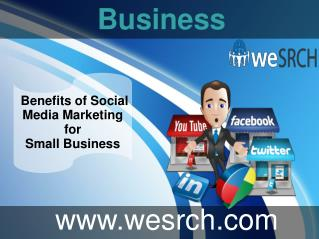 Benefits of Social  Media Marketing for Small Business