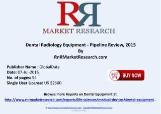 Dental Radiology Equipment Pipeline Clinical Trial Review 2015