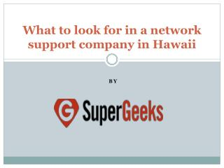 What to look for in a network support company in Hawaii