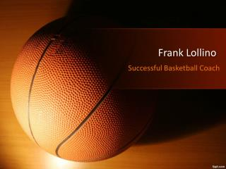 Frank Lollino – Successful Basketball Coach