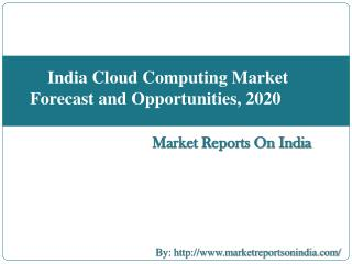 India Cloud Computing Market Forecast and Opportunities, 2020