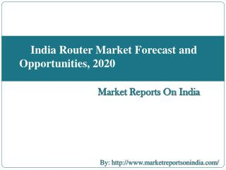 India Router Market Forecast and Opportunities, 2020