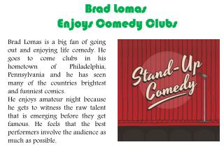 Brad Lomas - Enjoys Comedy Clubs