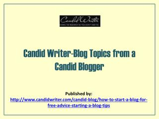 Candid Writer-Blog Topics From A Candid Blogger