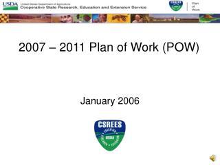2007   2011 Plan of Work POW
