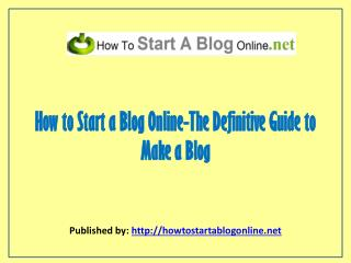 The Definitive Guide To Make A Blog
