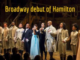 Broadway debut of Hamilton