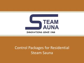 Control Packages for Residential Steam Sauna