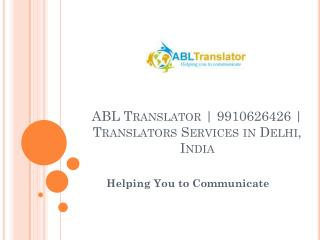 ABL Translators | 9910626426 | Translators Services in Delhi, India