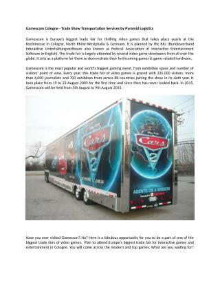 Gamescom Cologne - Trade Show Transportation Services by Pyramid Logistics